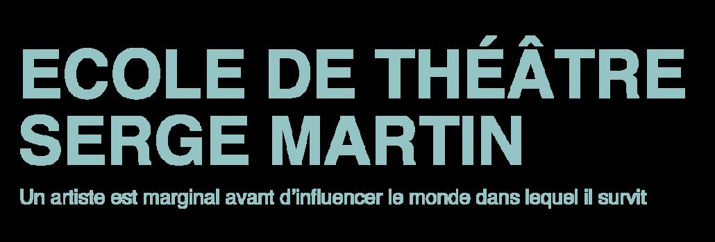 Ecole de Théâtre Serge Martin